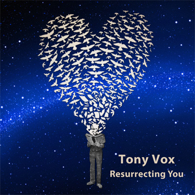 Tony Vox resurrecting you - Album Cover